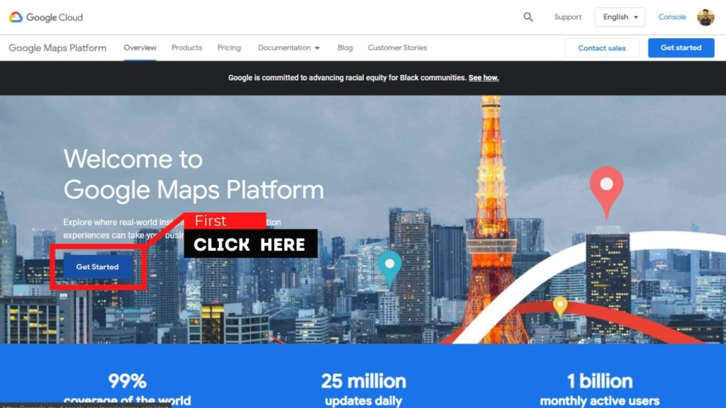 Go to the Google Maps Platform welcome page then click Get Started
