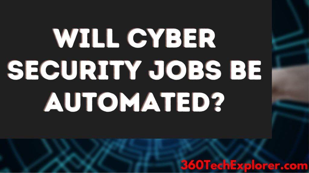 Will cyber security jobs be automated