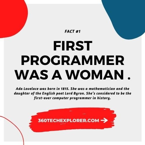 The first-ever programmer on the earth was a woman named Ada Lovelace