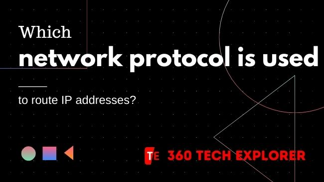 Which network protocol is used to route IP addresses