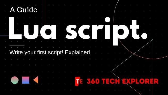 What is Lua script Write your first script!
