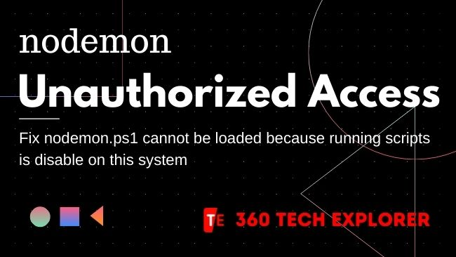 Fix nodemon.ps1 cannot be loaded because running scripts is disable on this system Nodemon Unauthorized Access