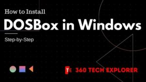 How to Install DOSBox in Windows