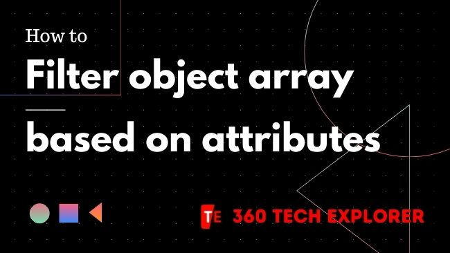 How to filter object array based on attributes