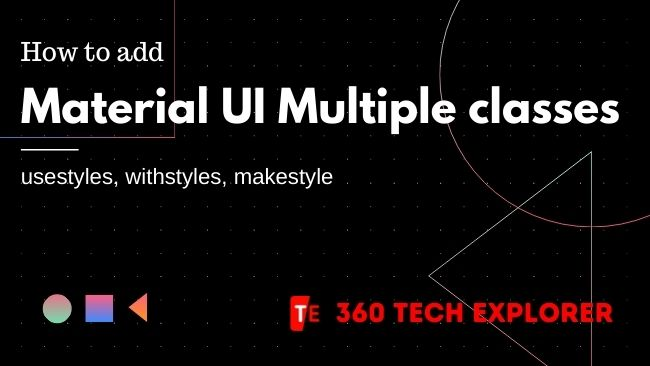 Material UI Multiple classes (usestyles, withstyles, makestyle)